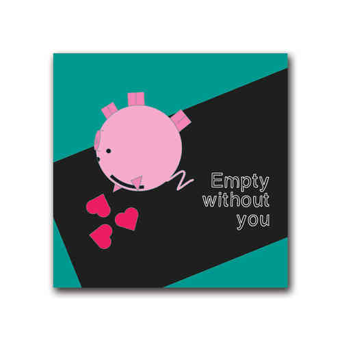 Playful pig empty without you card