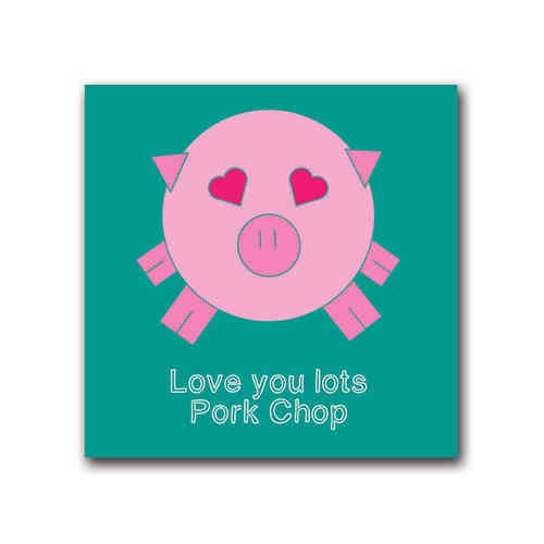 Playful pig love you lots pork chop card